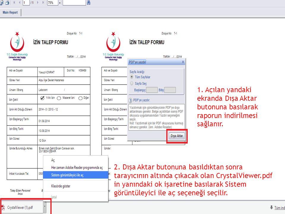 1. Açılan yandaki ekranda Dışa Aktar butonuna basılarak raporun indirilmesi sağlanır.