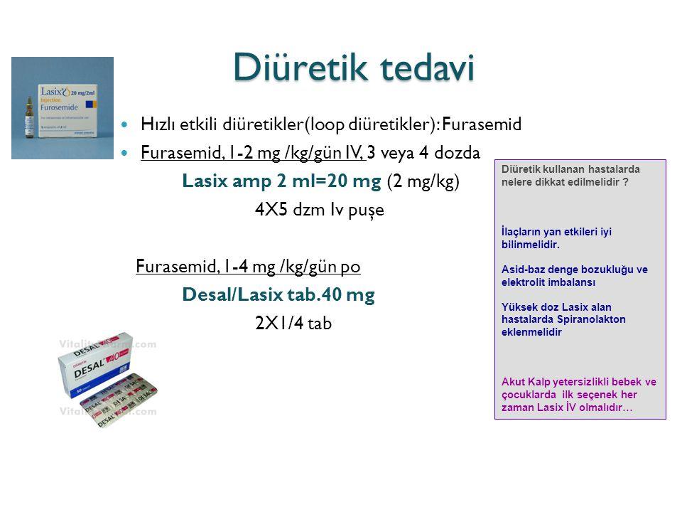 Diüretik tedavi Hızlı etkili diüretikler(loop diüretikler): Furasemid