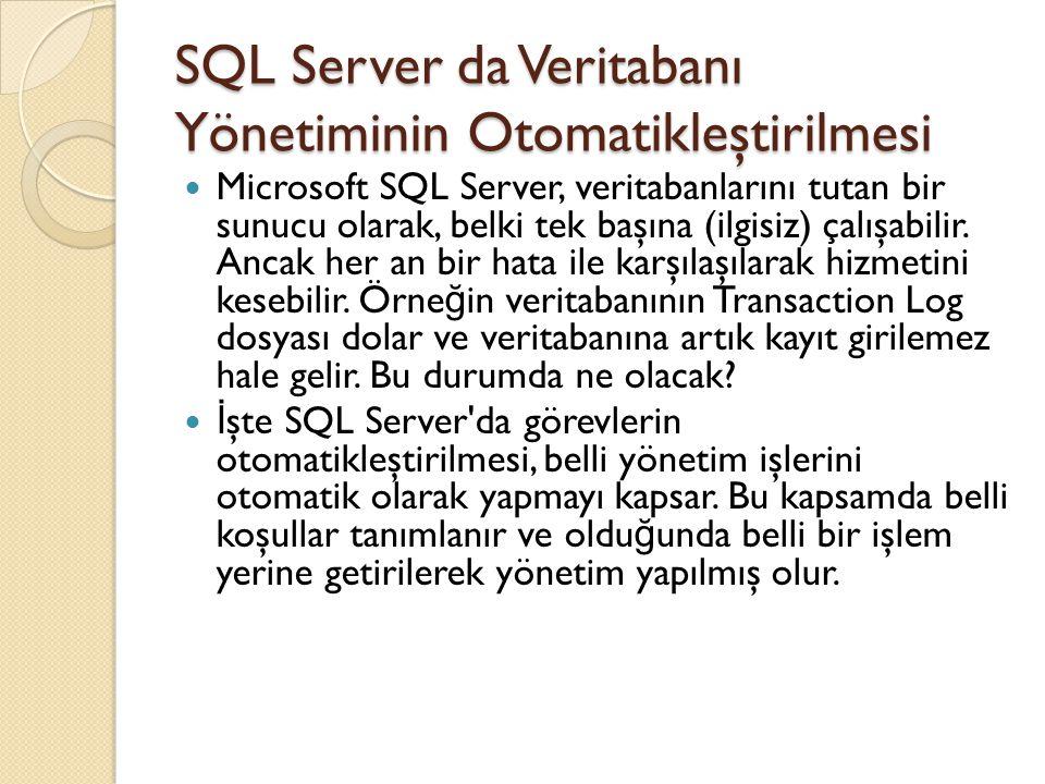 SQL Server da Veritabanı Yönetiminin Otomatikleştirilmesi