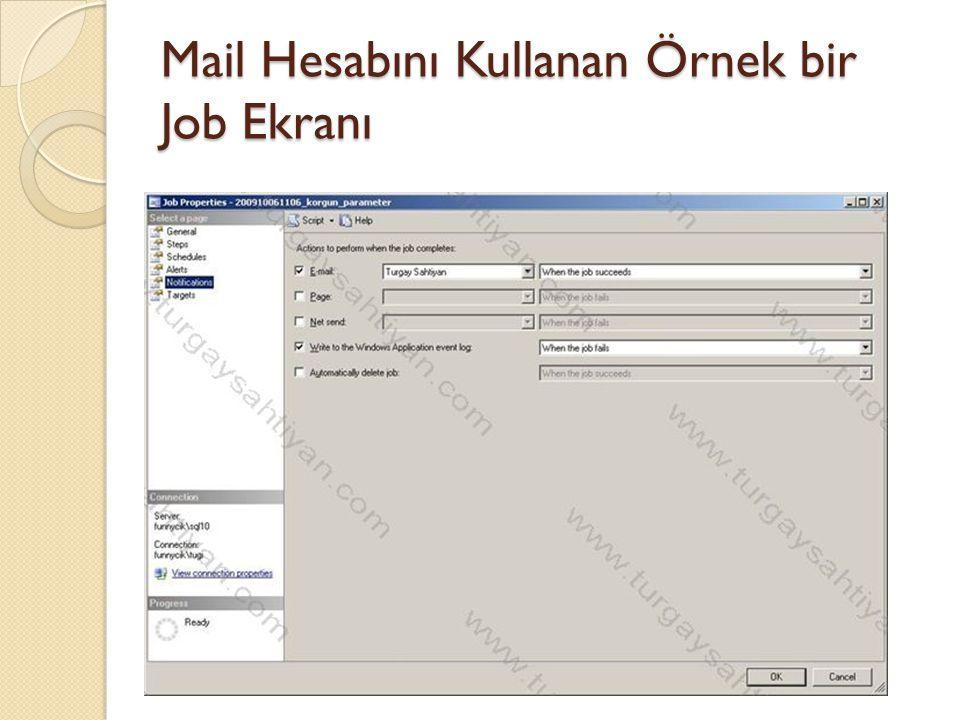 Mail Hesabını Kullanan Örnek bir Job Ekranı