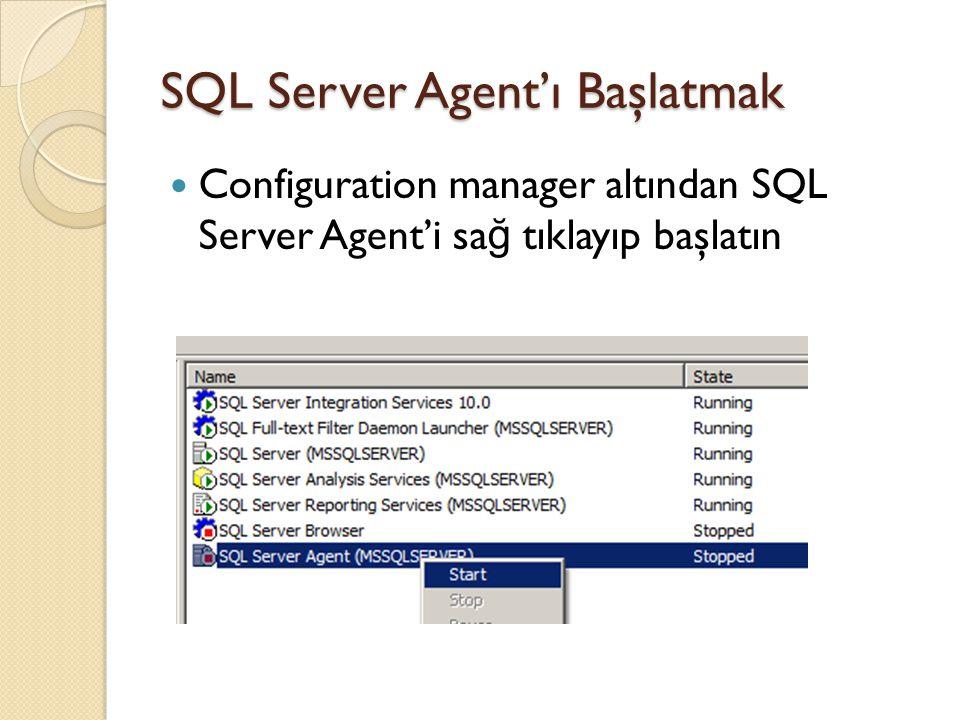 SQL Server Agent'ı Başlatmak