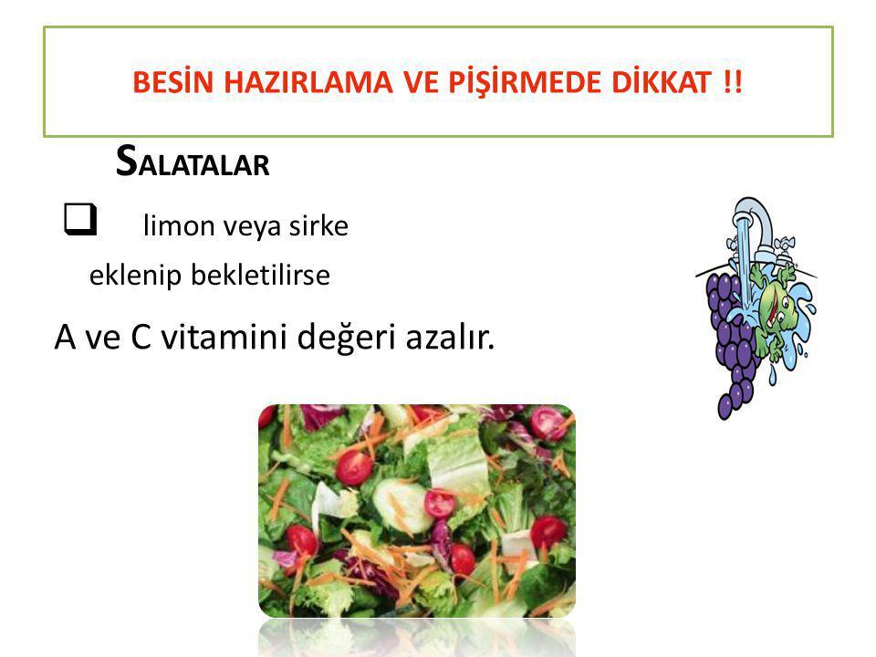 BESİN HAZIRLAMA VE PİŞİRMEDE DİKKAT !!
