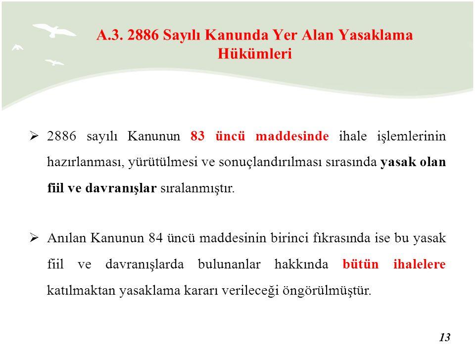 A.3. 2886 Sayılı Kanunda Yer Alan Yasaklama Hükümleri