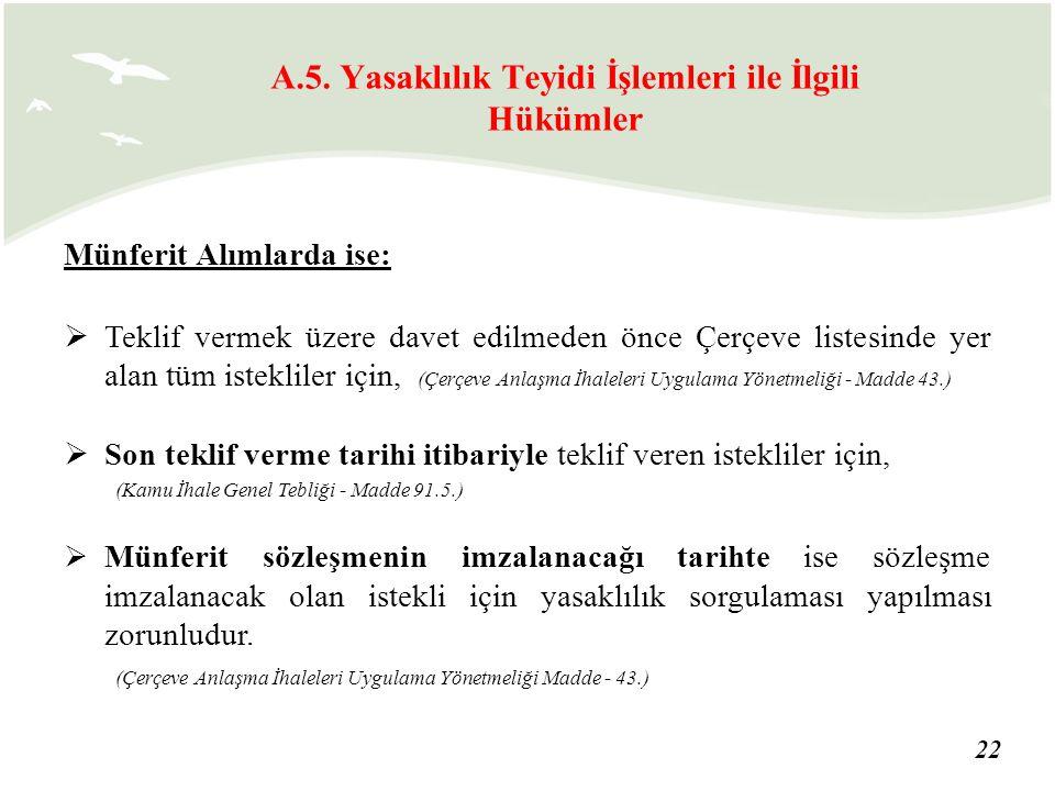A.5. Yasaklılık Teyidi İşlemleri ile İlgili Hükümler