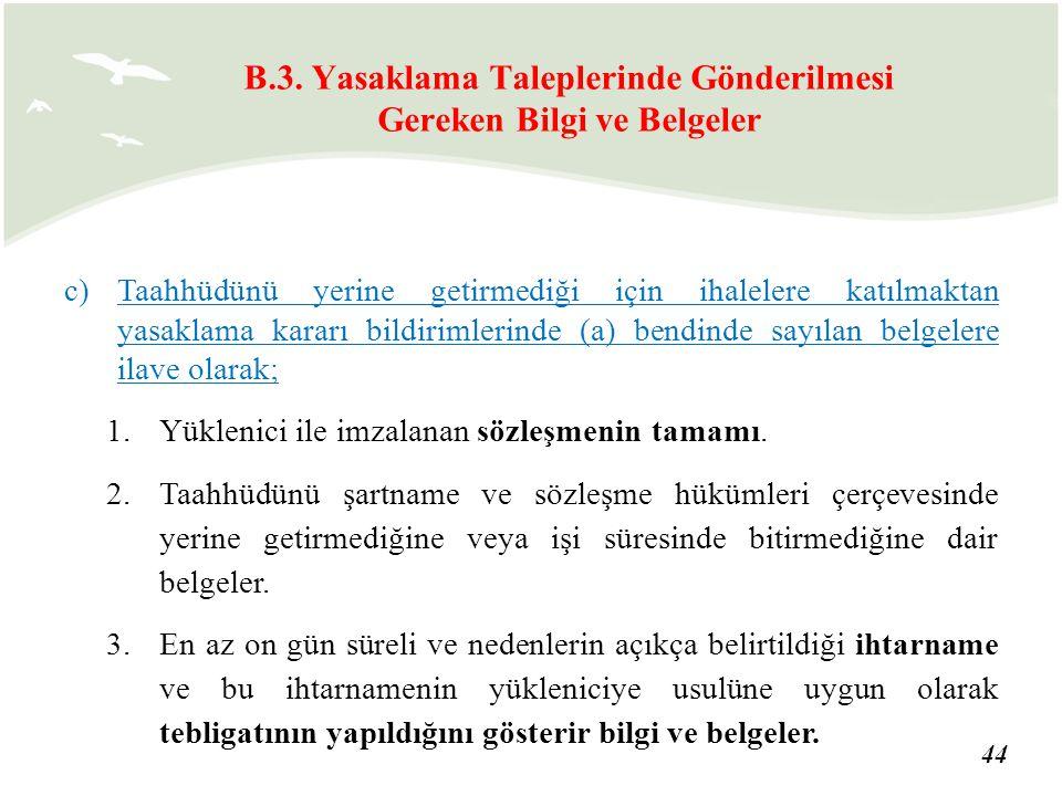 B.3. Yasaklama Taleplerinde Gönderilmesi Gereken Bilgi ve Belgeler