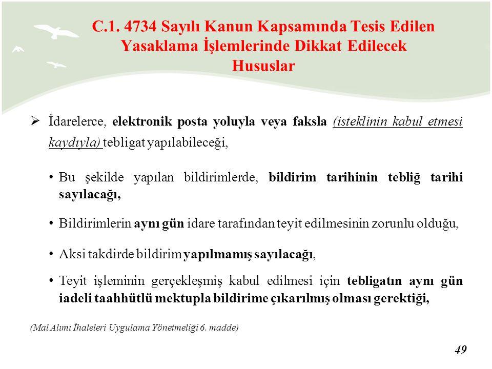 C.1. 4734 Sayılı Kanun Kapsamında Tesis Edilen Yasaklama İşlemlerinde Dikkat Edilecek Hususlar