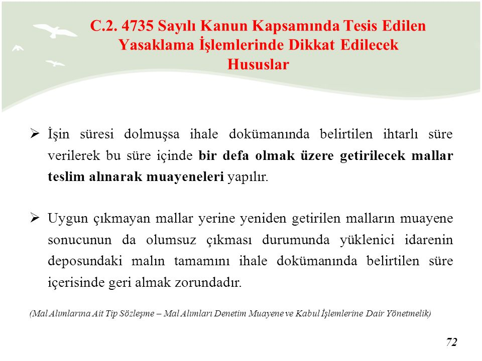 C.2. 4735 Sayılı Kanun Kapsamında Tesis Edilen Yasaklama İşlemlerinde Dikkat Edilecek Hususlar