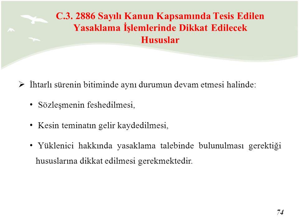 C.3. 2886 Sayılı Kanun Kapsamında Tesis Edilen Yasaklama İşlemlerinde Dikkat Edilecek Hususlar