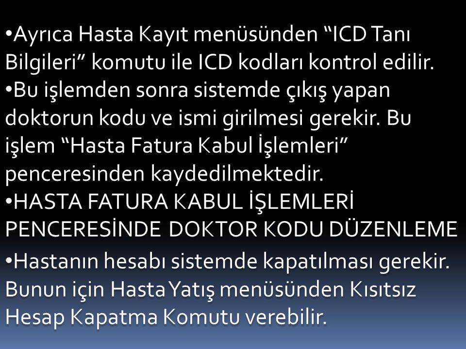 Ayrıca Hasta Kayıt menüsünden ICD Tanı Bilgileri komutu ile ICD kodları kontrol edilir.