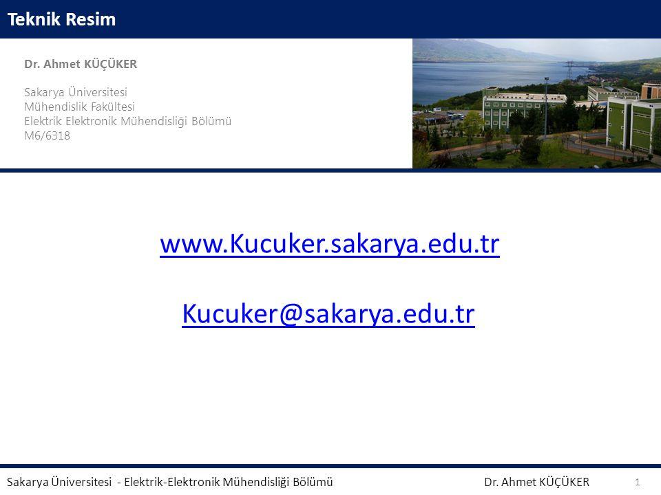 www.Kucuker.sakarya.edu.tr Kucuker@sakarya.edu.tr Teknik Resim