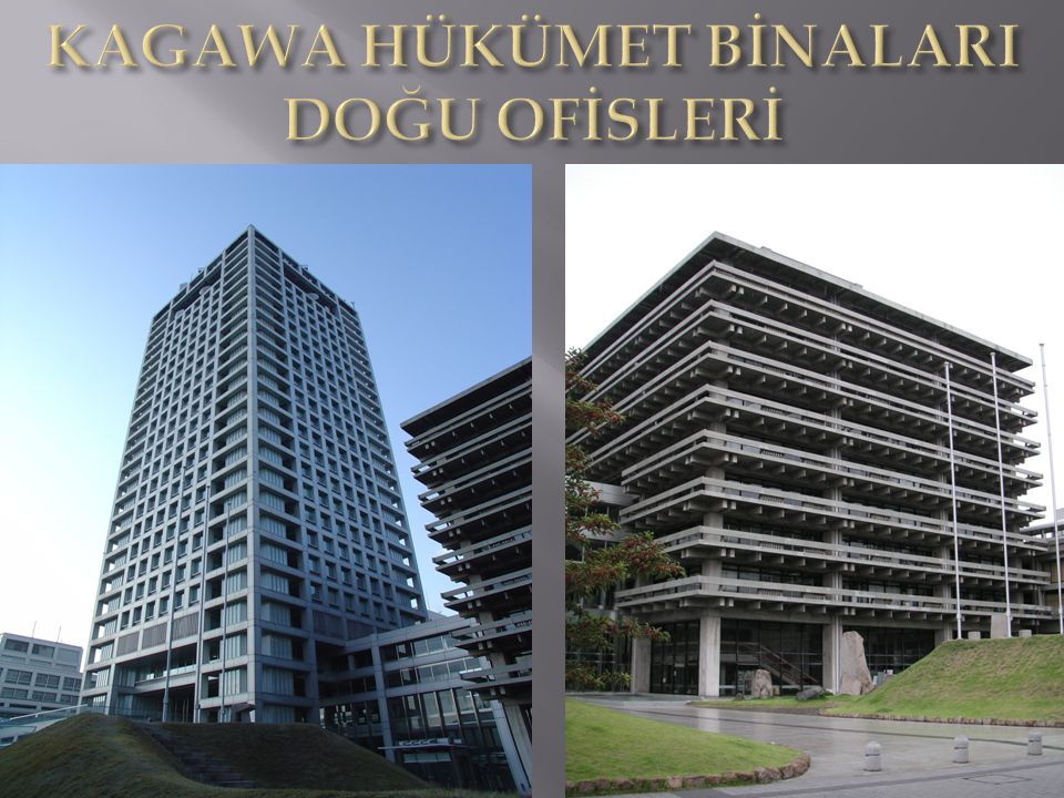KAGAWA HÜKÜMET BİNALARI DOĞU OFİSLERİ