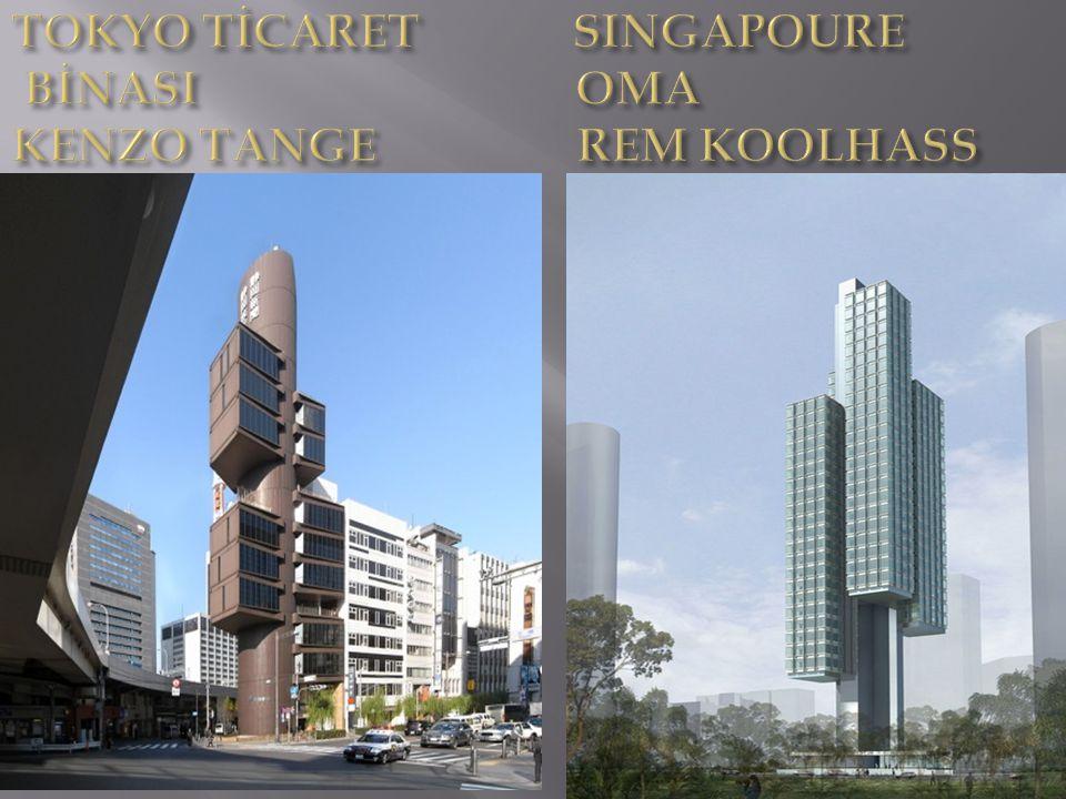 TOKYO TİCARET SINGAPOURE BİNASI OMA KENZO TANGE REM KOOLHASS