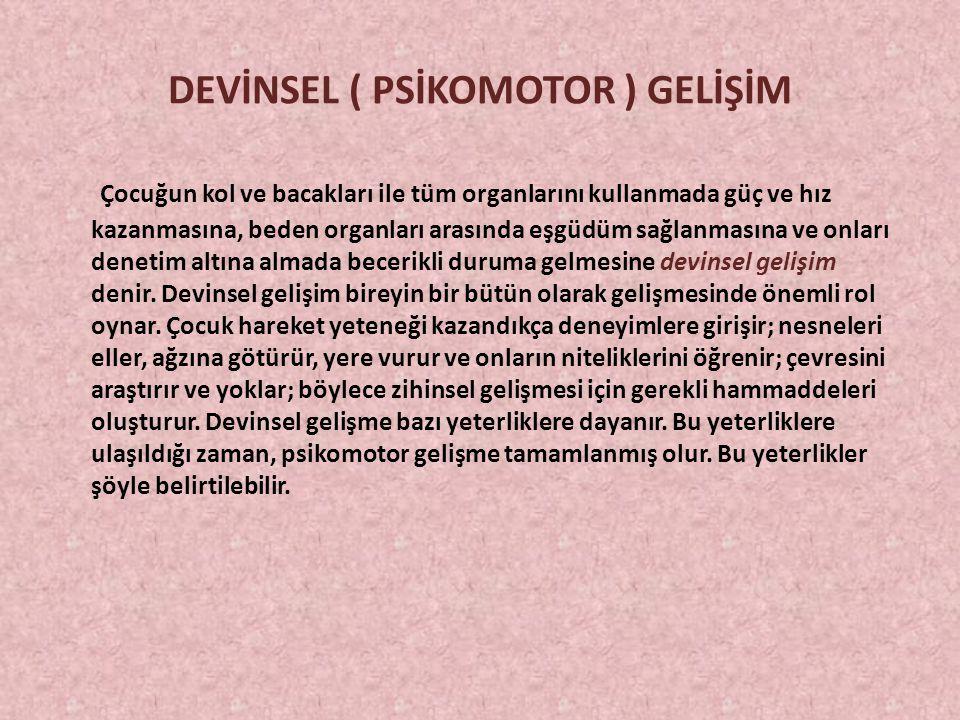 DEVİNSEL ( PSİKOMOTOR ) GELİŞİM
