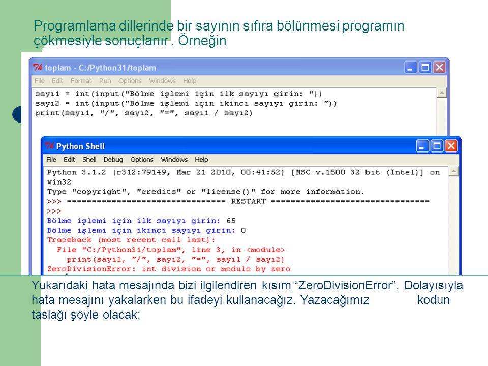 Programlama dillerinde bir sayının sıfıra bölünmesi programın çökmesiyle sonuçlanır . Örneğin