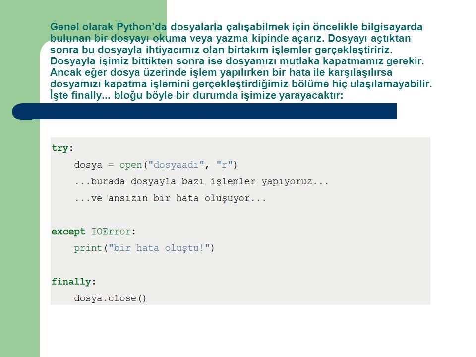 Genel olarak Python'da dosyalarla çalışabilmek için öncelikle bilgisayarda bulunan bir dosyayı okuma veya yazma kipinde açarız.