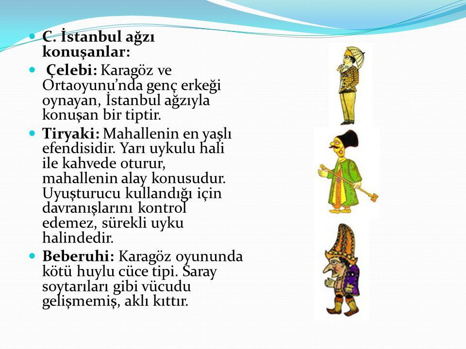 C. İstanbul ağzı konuşanlar: