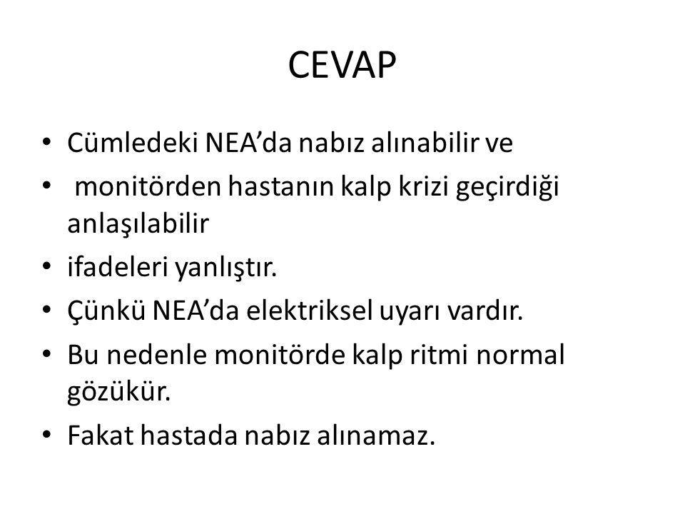 CEVAP Cümledeki NEA'da nabız alınabilir ve