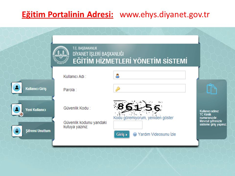 Eğitim Portalinin Adresi: www.ehys.diyanet.gov.tr