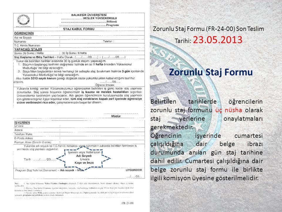 Zorunlu Staj Formu (FR-24-00) Son Teslim Tarihi: 23.05.2013