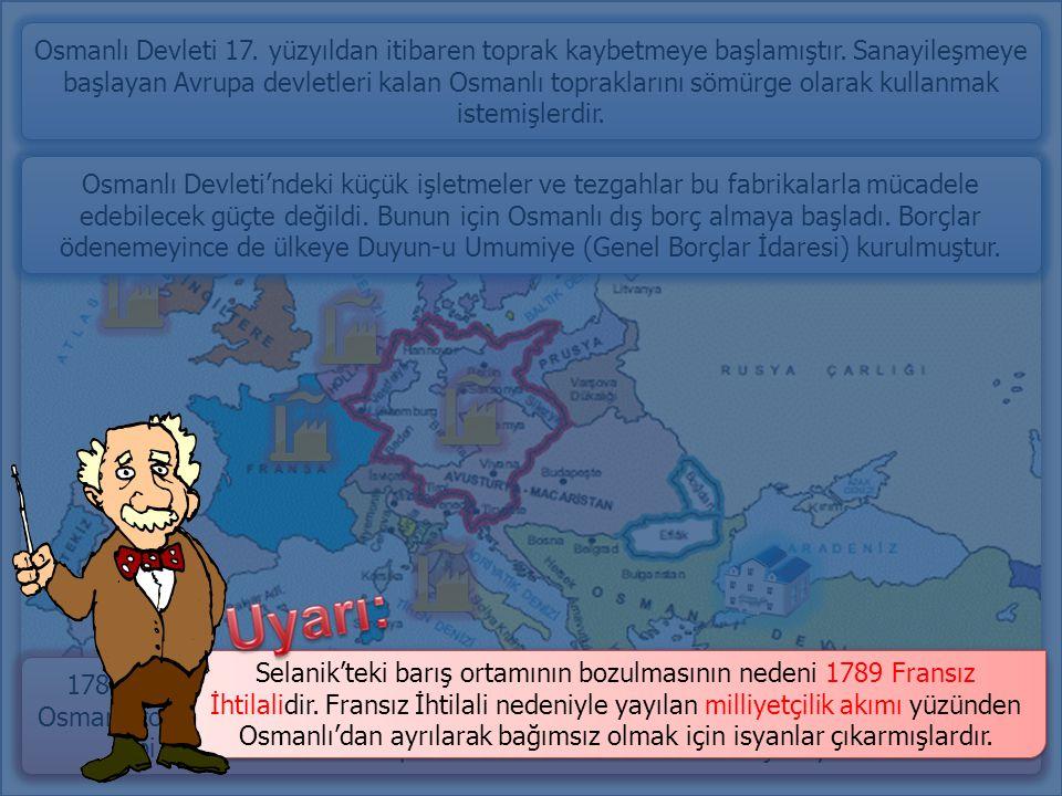 Osmanlı Devleti 17. yüzyıldan itibaren toprak kaybetmeye başlamıştır
