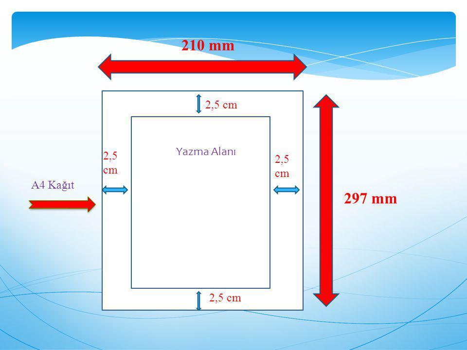210 mm 2,5 cm Yazma Alanı 2,5 cm 2,5 cm A4 Kağıt 297 mm 2,5 cm