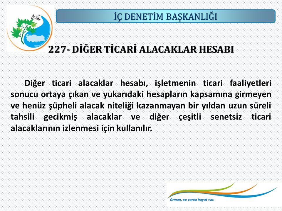 227- DİĞER TİCARİ ALACAKLAR HESABI