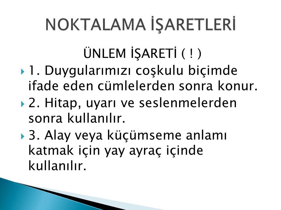 NOKTALAMA İŞARETLERİ ÜNLEM İŞARETİ ( ! )