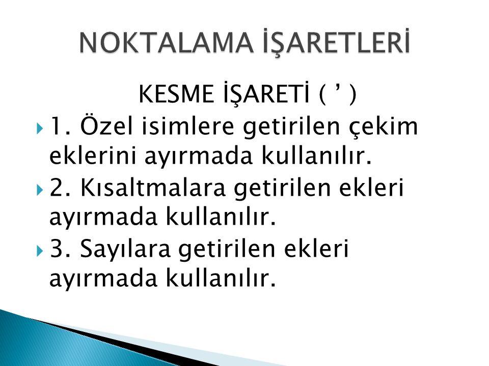 NOKTALAMA İŞARETLERİ KESME İŞARETİ ( ' )