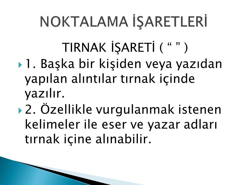 NOKTALAMA İŞARETLERİ TIRNAK İŞARETİ ( )