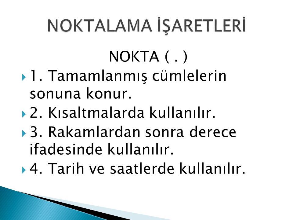 NOKTALAMA İŞARETLERİ NOKTA ( . )