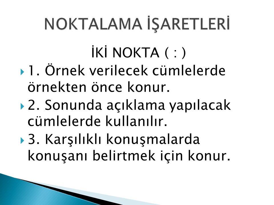 NOKTALAMA İŞARETLERİ İKİ NOKTA ( : )