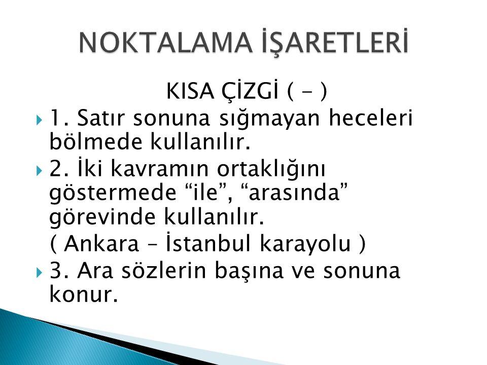 NOKTALAMA İŞARETLERİ KISA ÇİZGİ ( - )