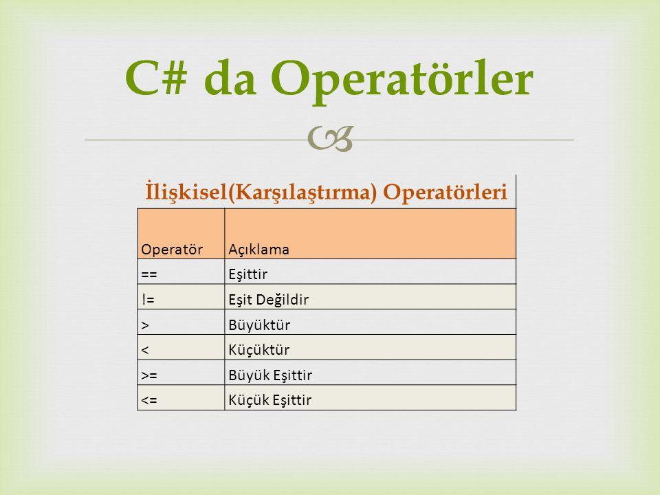İlişkisel(Karşılaştırma) Operatörleri