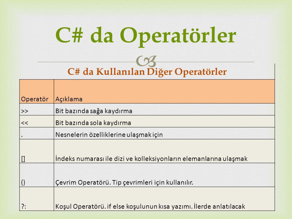 C# da Kullanılan Diğer Operatörler