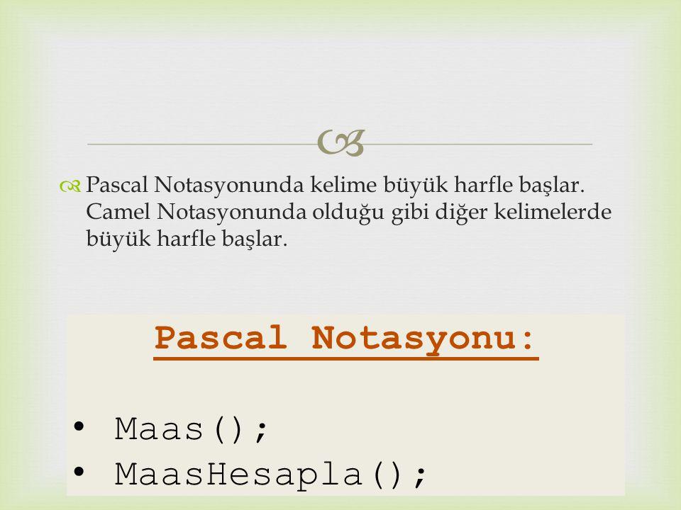Pascal Notasyonu: Maas(); MaasHesapla();