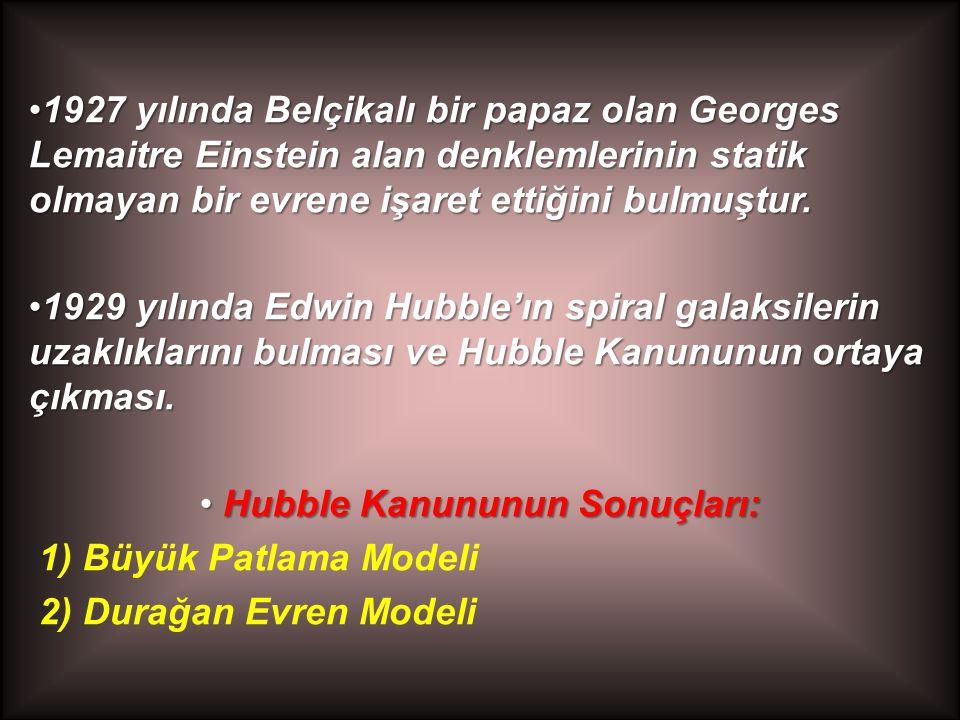 Hubble Kanununun Sonuçları: