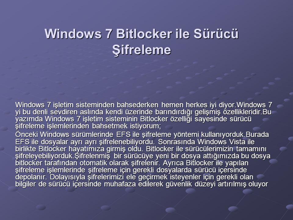 Windows 7 Bitlocker ile Sürücü Şifreleme