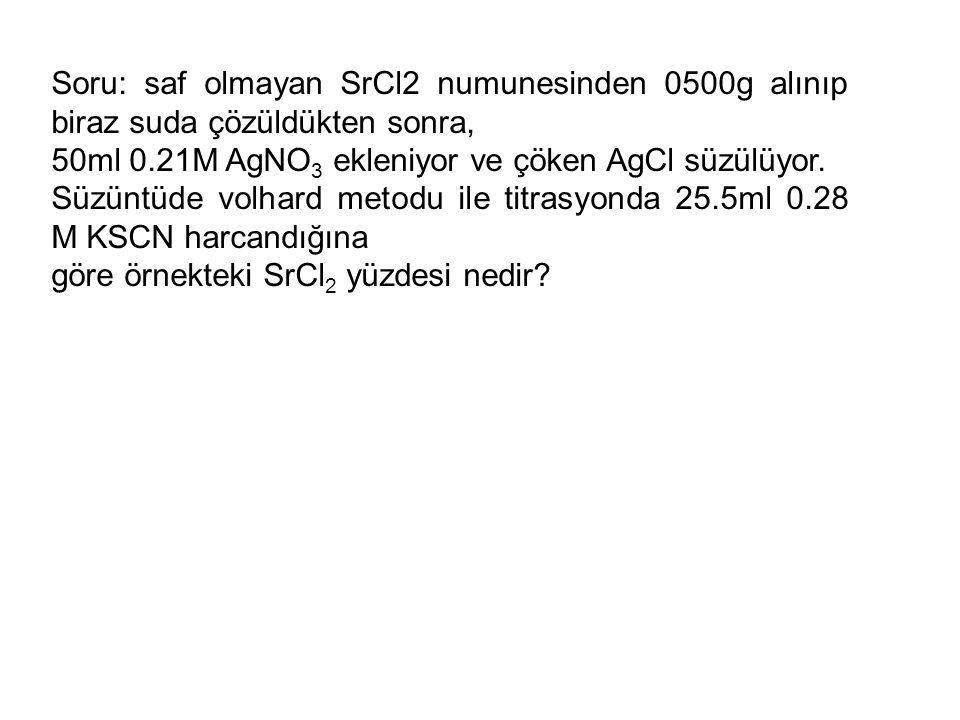 Soru: saf olmayan SrCl2 numunesinden 0500g alınıp biraz suda çözüldükten sonra,
