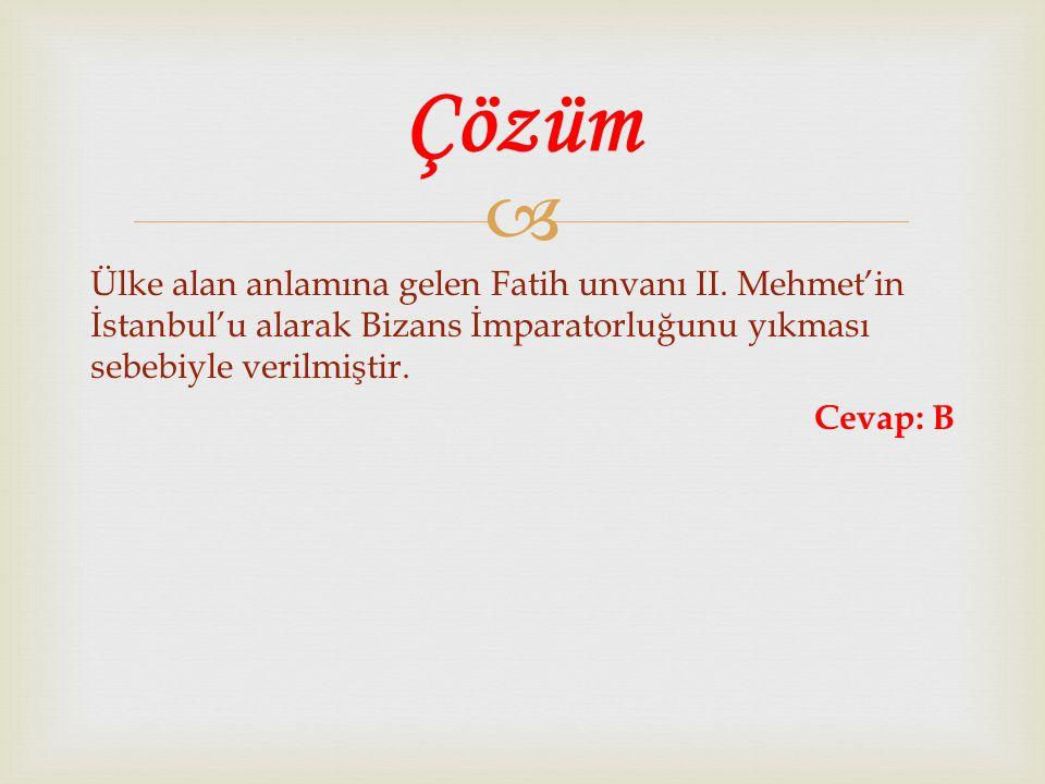 Çözüm Ülke alan anlamına gelen Fatih unvanı II.