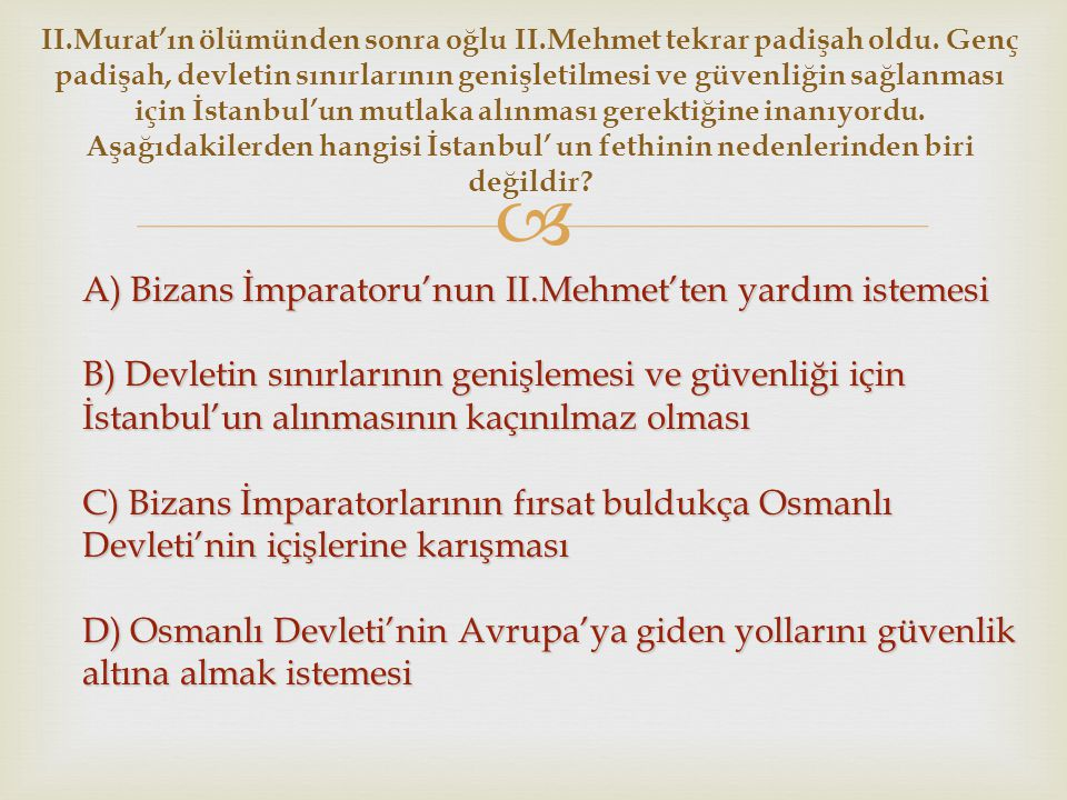 II. Murat'ın ölümünden sonra oğlu II. Mehmet tekrar padişah oldu