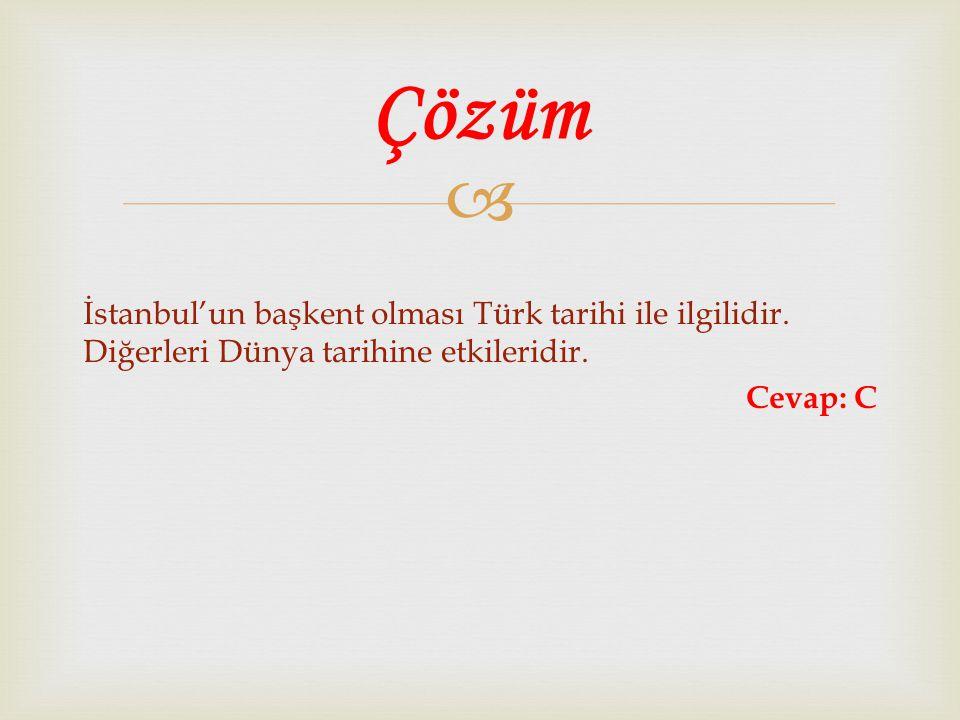 Çözüm İstanbul'un başkent olması Türk tarihi ile ilgilidir.