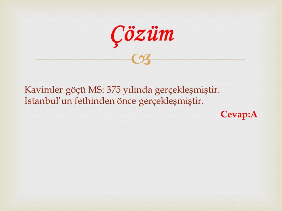 Çözüm Kavimler göçü MS: 375 yılında gerçekleşmiştir.