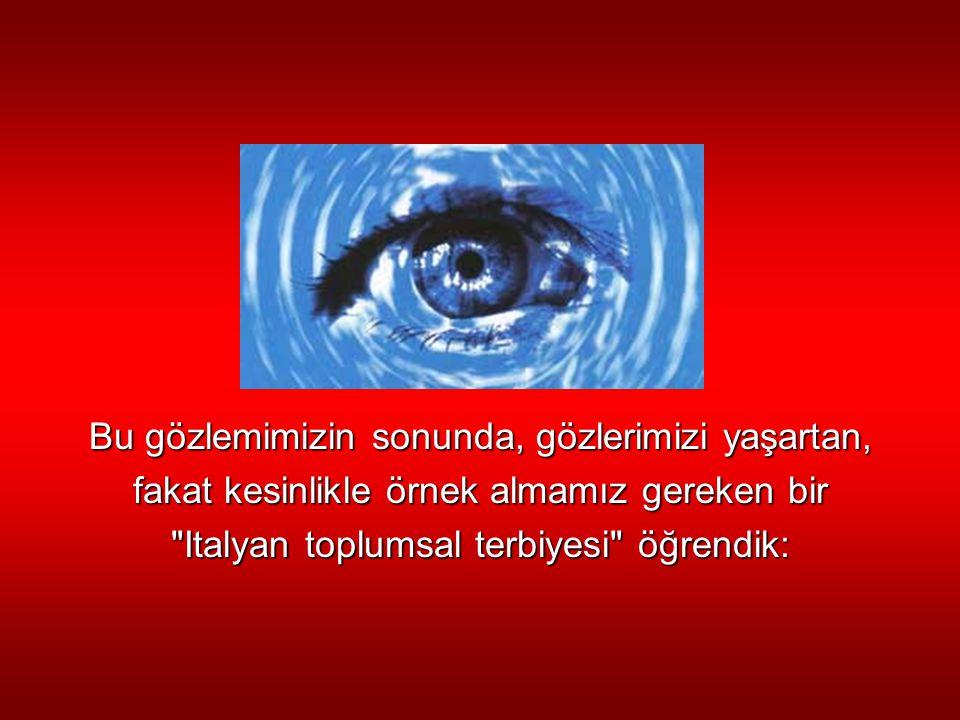 Bu gözlemimizin sonunda, gözlerimizi yaşartan,