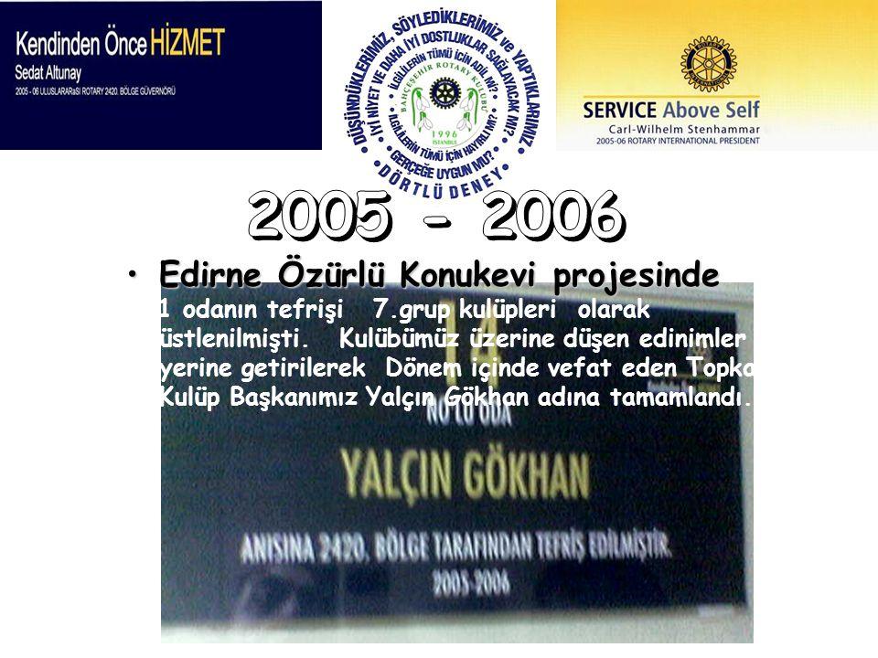 2005 - 2006 Edirne Özürlü Konukevi projesinde
