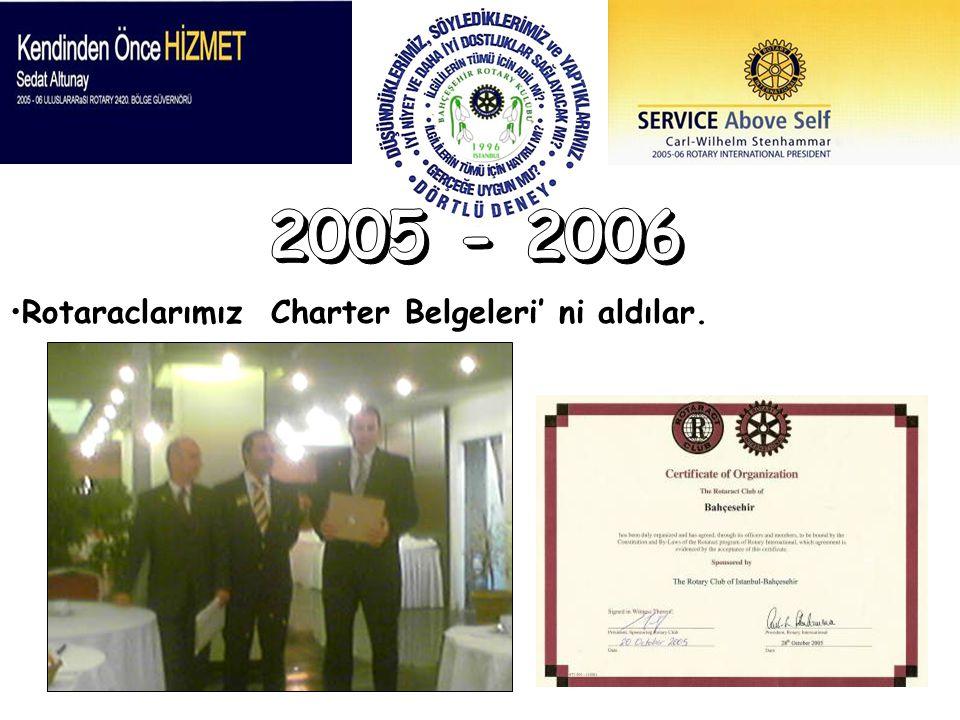 2005 - 2006 Rotaraclarımız Charter Belgeleri' ni aldılar.