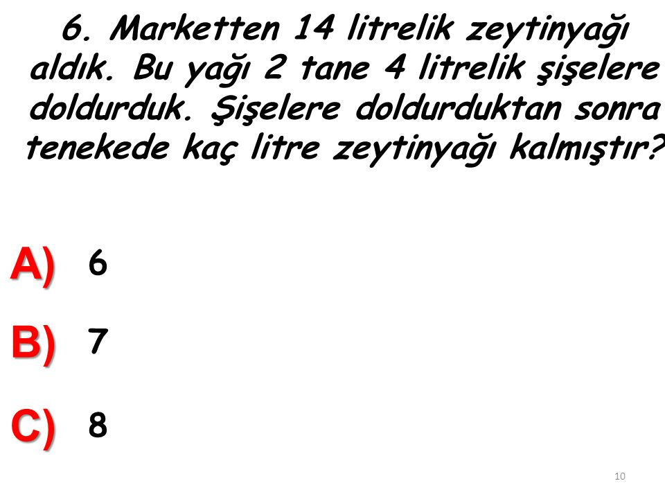 6. Marketten 14 litrelik zeytinyağı aldık