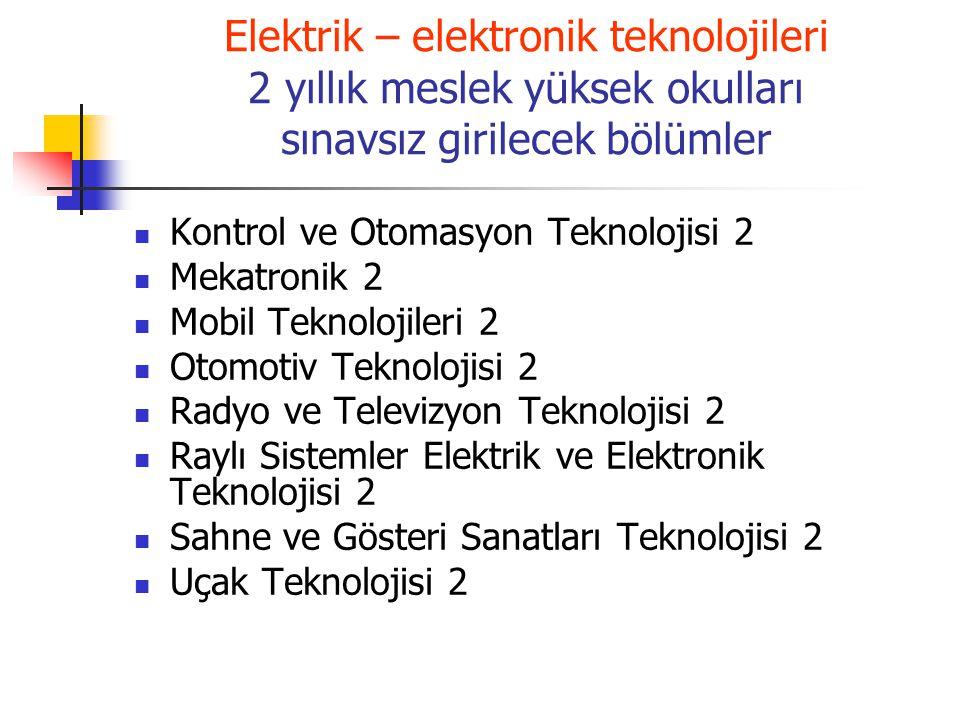 Elektrik – elektronik teknolojileri 2 yıllık meslek yüksek okulları sınavsız girilecek bölümler