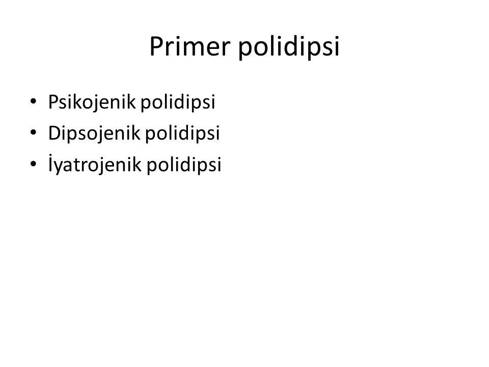 Primer polidipsi Psikojenik polidipsi Dipsojenik polidipsi