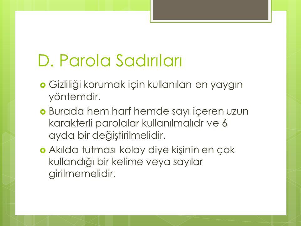 D. Parola Sadırıları Gizliliği korumak için kullanılan en yaygın yöntemdir.