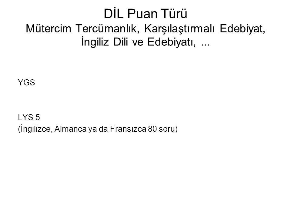 DİL Puan Türü Mütercim Tercümanlık, Karşılaştırmalı Edebiyat, İngiliz Dili ve Edebiyatı, ...